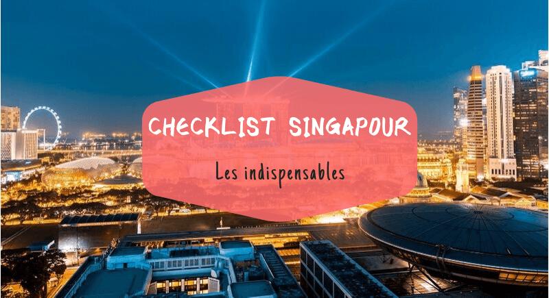 Checklist Singapour